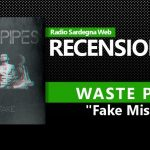 Recensione Waste Pipes