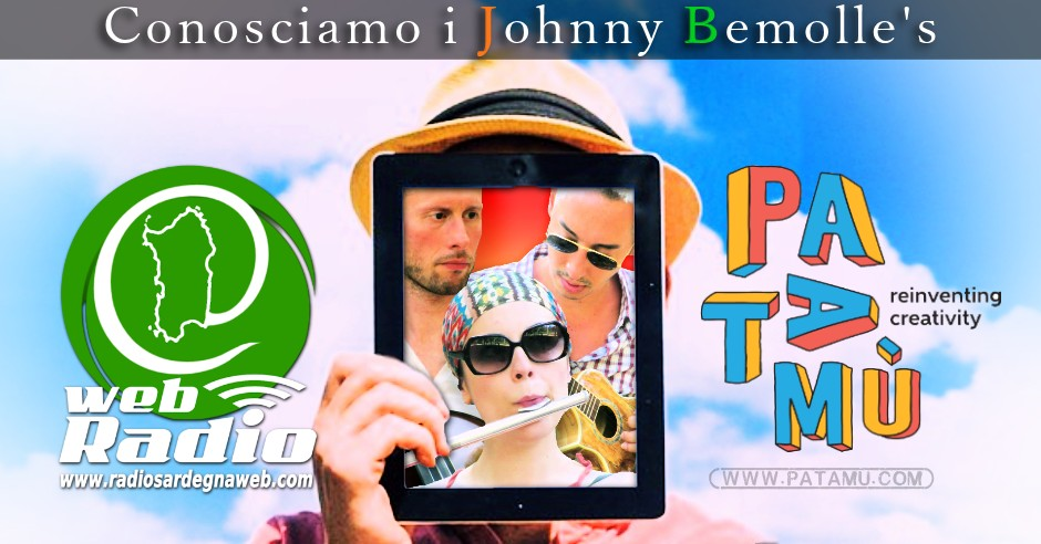 Patamu & Radio Sardegna Web: Conosciamo i Johnny Bemolle's