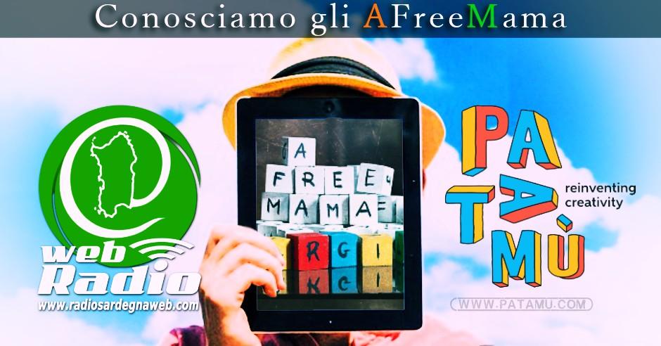Patamu & Radio Sardegna Web: Conosciamo gli AFREEMAMA