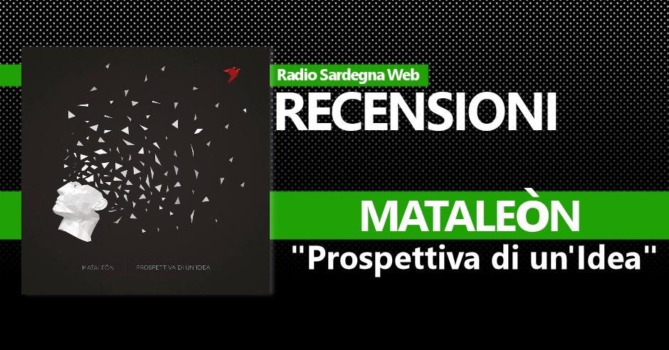 """Recensione:  Mataleòn – """"Prospettiva di un'idea"""""""