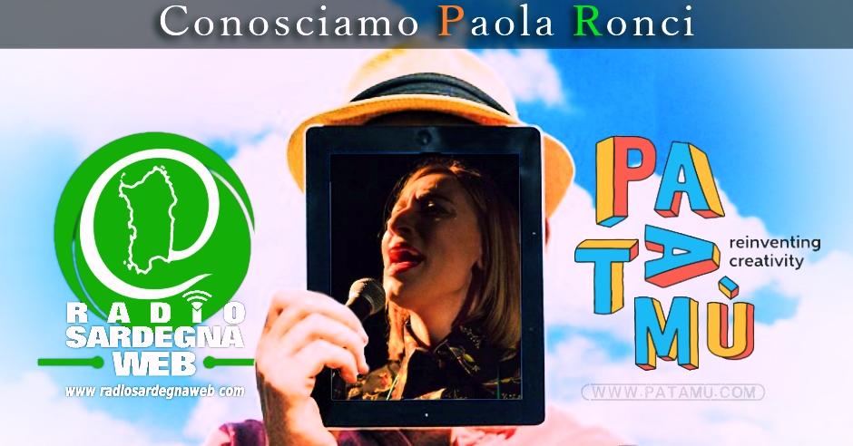 Patamù&Radio Sardegna Web: Conosciamo meglio Paola Ronci