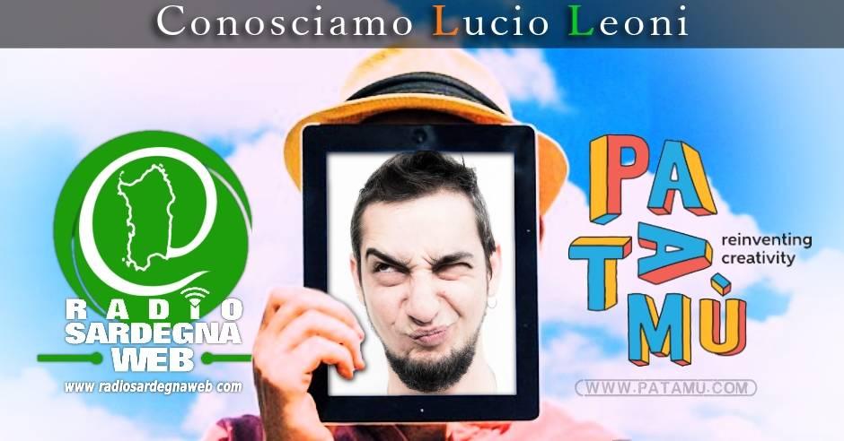 Patamu & Radio Sardegna Web: Conosciamo meglio Lucio Leoni