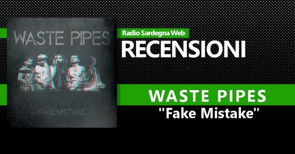 Radio Sardegna Web: Recensione Waste Pipes