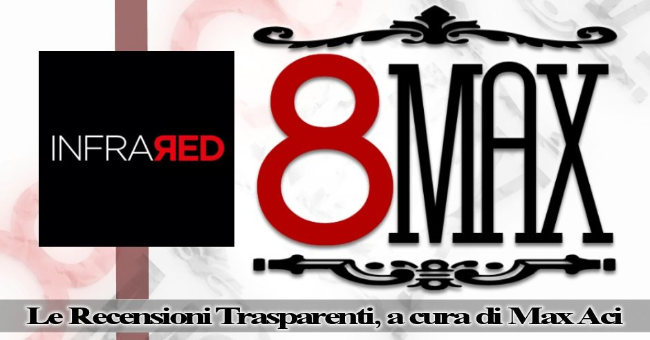 8Max: Intervista agli Infrared!