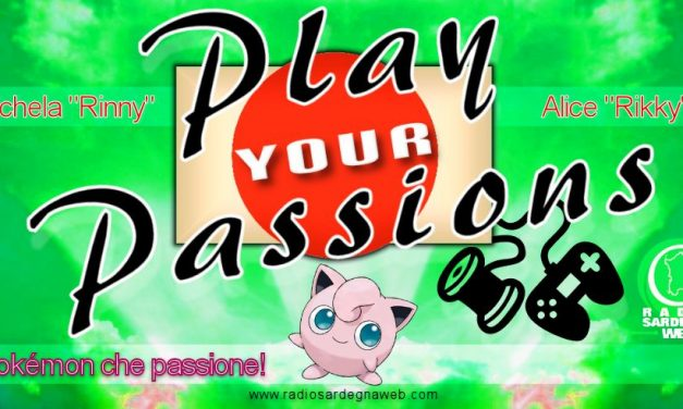 Play Your Passions: chi non ama i Pokémon?