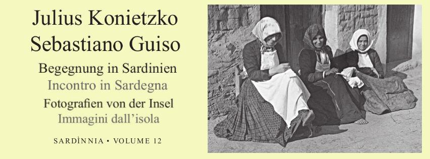 Julius Konietzko / Sebastiano Guiso: INCONTRO IN SARDEGNA – Fotografie dall'Isola