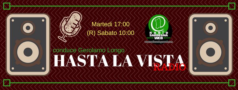 "A Radio Sardegna Web Gerolamo Longo presenta ""Hasta la vista radio""."