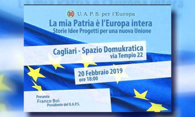 """U.A.P.S. Il 20 Febbraio l'evento a Cagliari """"La mia Patria è l'Europa intera"""""""