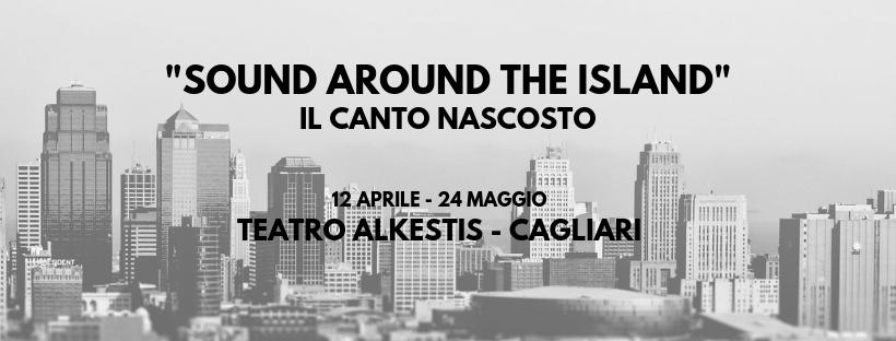 """Sound Around The Island"":  Venerdi 12 Aprile si parte con Ilaria Pilar Patassini"