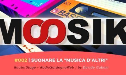 """Moosik #002: Suonare la """"musica d'altri"""""""