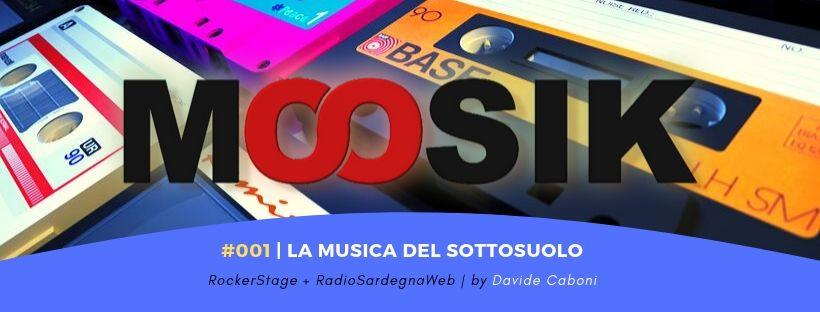 Moosik #001: La musica del sottosuolo