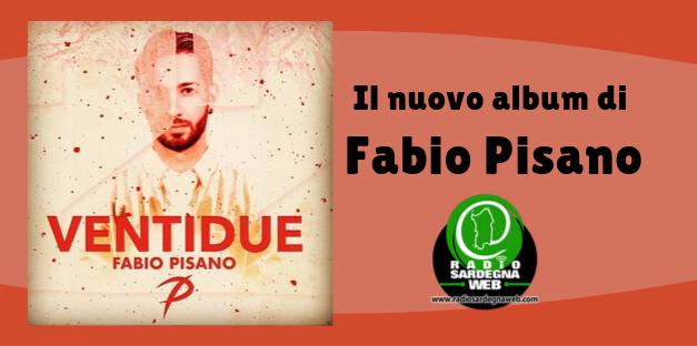 """""""Ventidue"""", è il primo album di Fabio Pisano"""
