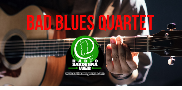 Bad Blues Quartet: realtà tutta Sarda