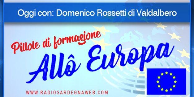 Allô Europa: [PILLOLA DI FORMAZIONE 04] – Domenico Rossetti di Valdalbero