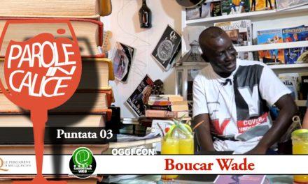 Narrativa, poesia e integrazione. Scrive Boucar Wade –   Parole in Calice [ 03 ]