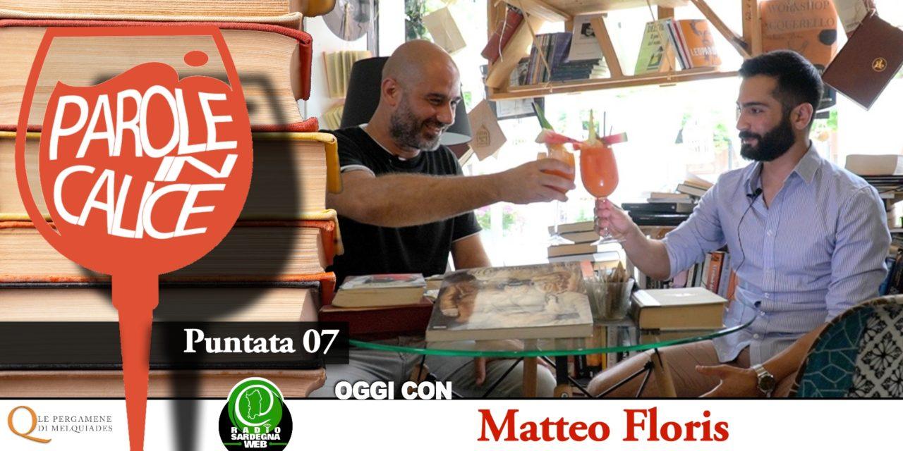 ALLA SCOPERTA DI UNA CAGLIARI D'ALTRI TEMPI CON MATTEO FLORIS –  PAROLE IN CALICE [ 07 ]